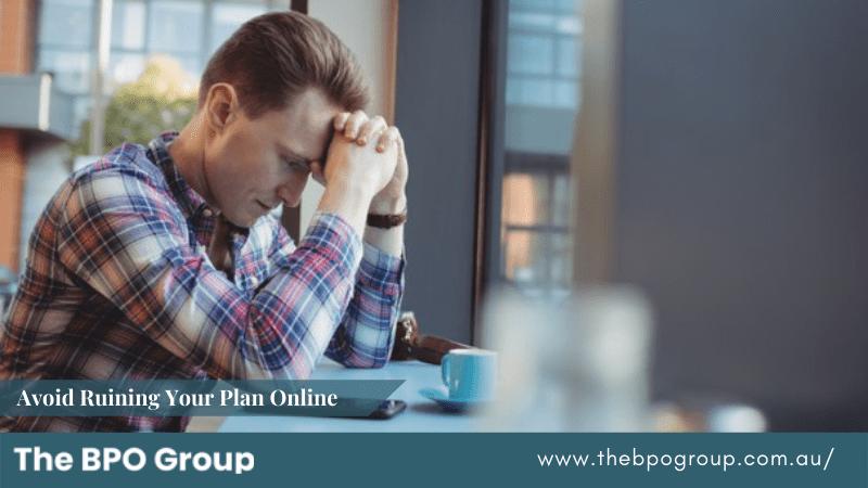 Avoid ruining your plan online